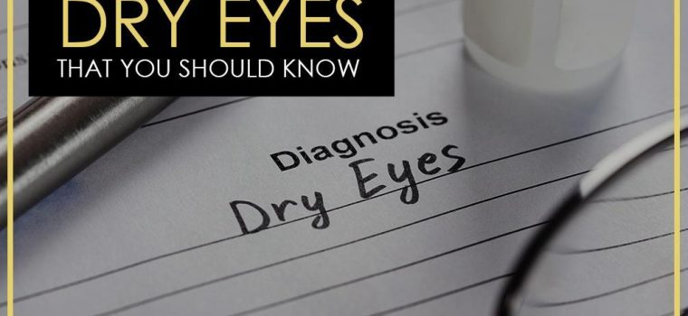 Basic Things About Dry Eyes That You Should Know