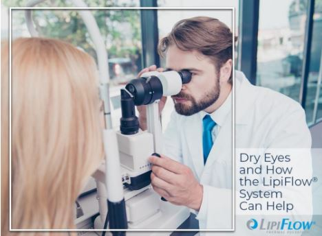 Dry Eyes and How the LipiFlow® System Can Help